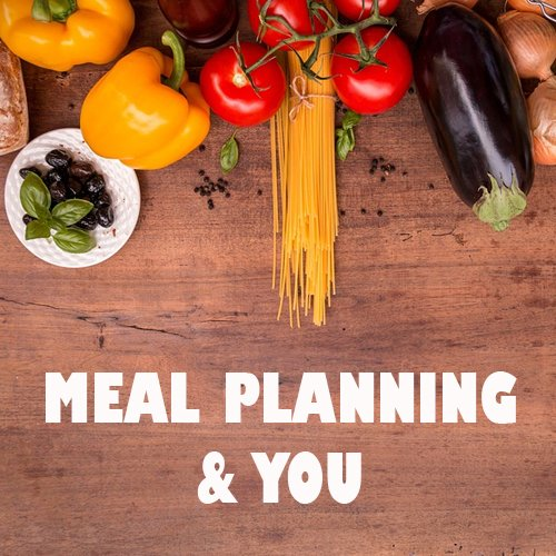 Dr Della Parker_Meal Planning & You - 3 Ways Meal Planning Supports Your Health